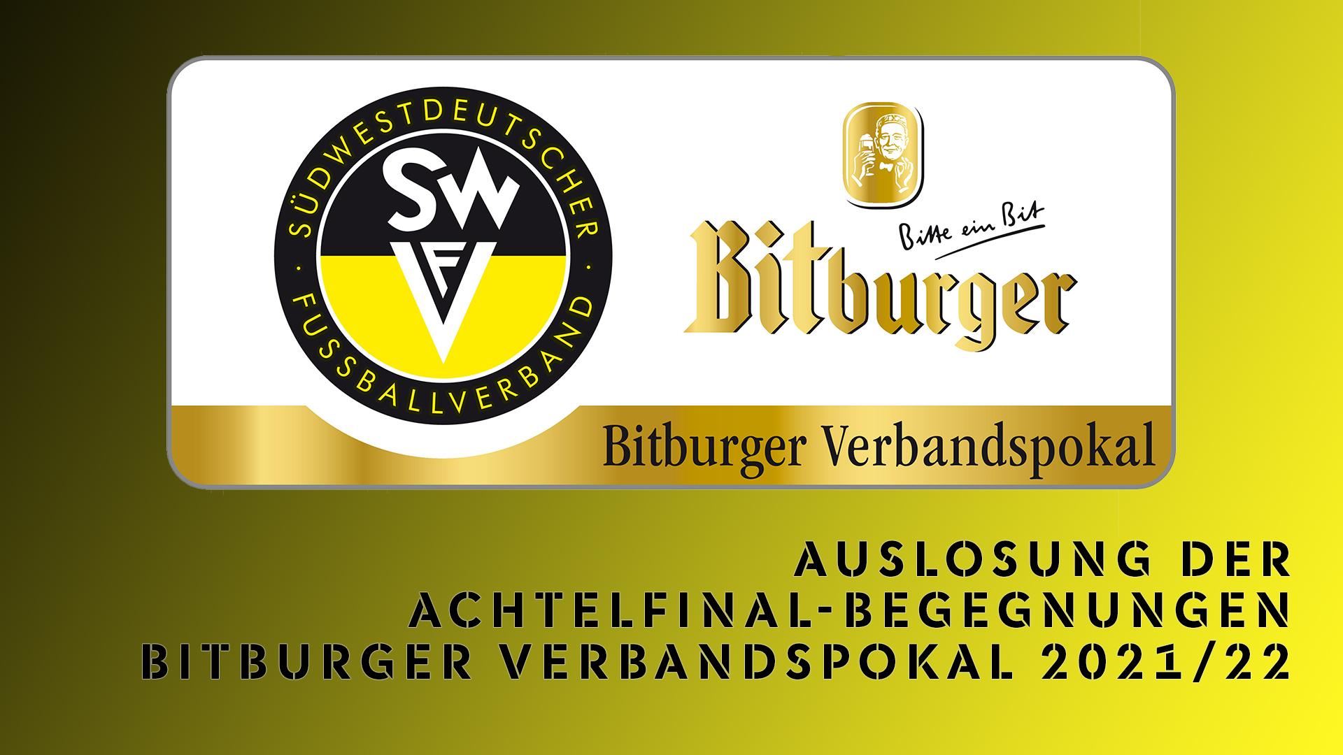 Auslosung Achtelfinalbegegnungen im Bitburger Verbandspokal 2021/22